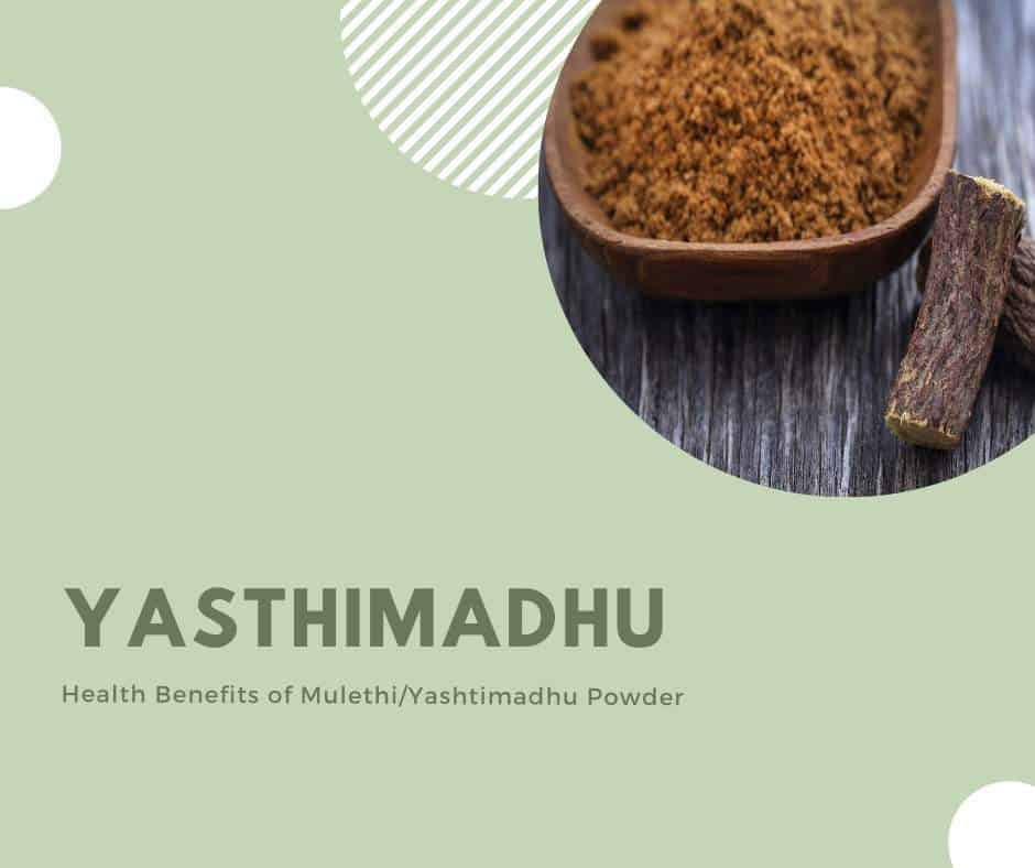 Health benefits of Mulethi  Yashtimamadu powder